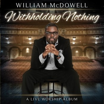 My-Heart-Sings-WILLIAM-MCDOWELL-lyrics